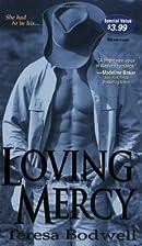 Loving Mercy (Zebra Debut) by Teresa Bodwell