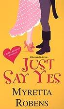 Just Say Yes (Zebra Regency Romance) by…