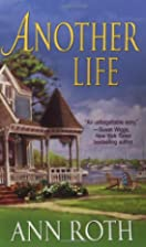 Another Life by Ann Roth