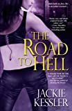 Kessler, Jackie: The Road to Hell (Hell on Earth, Book 2)