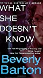 Barton, Beverly: What She Doesn't Know