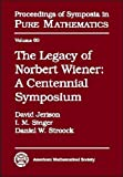 Singer, I. M.: The Legacy of Norbert Wiener: A Centennial Symposium (Proceedings of Symposia in Pure Mathematics)