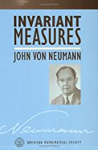 Invariant Measures by John von Neumann