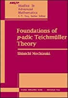 Foundations of p-adic Teichmüller…