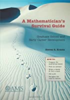 A Mathematician's Survival Guide: Graduate…