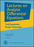 Ilyashenko, Yulij: Lectures on Analytic Differential Equations