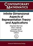 Berman, Stephen: Infinite-dimensional Aspects of Representation Theory And Applications: International Conference on Infinite-dimensional Aspects of Representation Theory And Applications, University of Virginia, Charlottesville, Virginia