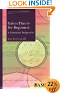 Galois Theory for Beginners: A Historical Perspective (Student Mathematical Library) (Student Matehmatical Library)