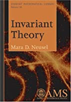 Invariant Theory by Mara D. Neusel