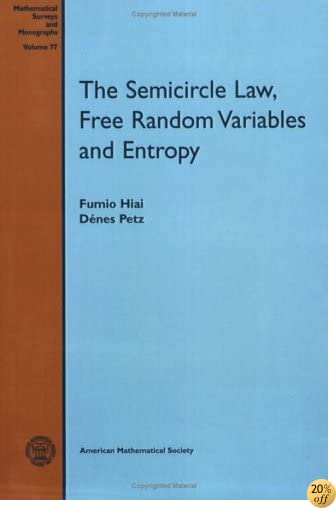 The Semicircle Law, Free Random Variables and Entropy (Mathematical Surveys and Monographs)
