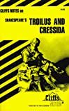 Lowers, James K.: Troilus and Cressida (Cliffs Notes)