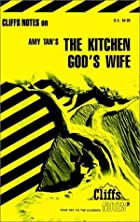 The Kitchen God's Wife (CliffsNotes) by Mei…