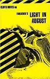 Roberts, James L.: CliffsNotes on Faulkner's Light in August