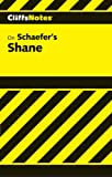 Roberts, James L.: CliffsNotes on Schaefer's Shane