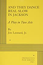 And They Dance Real Slow in Jackson. by Jim…