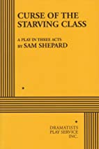 Curse of the Starving Class by Sam Shepard