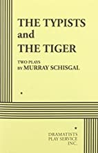 The Typists and The Tiger. by Murray…