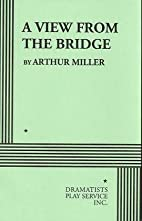 A View From the Bridge. by Arthur Miller