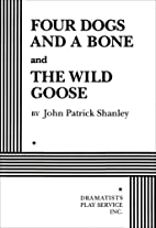 Four Dogs and a Bone and The Wild Goose -…