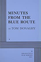Minutes from the Blue Route by Tom Donaghy