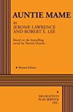 Auntie Mame by Jerome Lawrence and Robert E.…