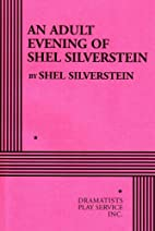 An Adult Evening of Shel Silverstein by Shel…