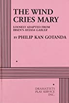 The Wind Cries Mary - Acting Edition by…