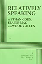 Relatively Speaking by Ethan Coen