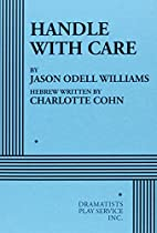 Handle With Care by Jason Odell Williams