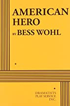 American Hero by Bess Wohl