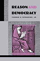 Reason and Democracy by Thomas A. Spragens