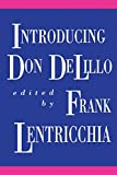 Lentricchia, Frank: Introducing Don DeLillo