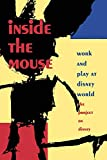 The Project on Disney: Inside the Mouse: Work and Play at Disney World, The Project on Disney