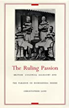 The Ruling Passion: British Colonial…