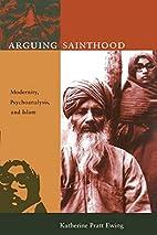 Arguing Sainthood: Modernity,…