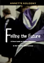 Failing the Future: A Dean Looks at Higher…