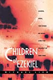 Lieb, Michael: Children of Ezekiel: Aliens, UFOs,  the Crisis of Race, and the Advent of End Time