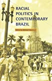 Hanchard, Michael: Racial Politics in Contemporary Brazil
