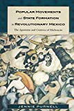 Purnell, Jennie: Popular Movements and State Formation in Revolutionary Mexico: The Agraristas and Cristeros of Michoacan
