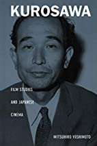 Kurosawa: Film Studies and Japanese Cinema…