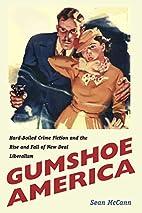 Gumshoe America: Hard-Boiled Crime Fiction…