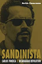 Sandinista: Carlos Fonseca and the…