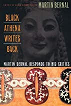 Black Athena Writes Back: Martin Bernal…