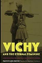 Vichy and the Eternal Feminine: A…