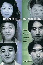 Identities in Motion: Asian American Film…