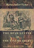 The Dead Letter and The Figure Eight by…