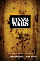 Banana Wars: Power, Production, and History…