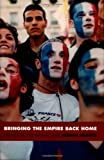 Lebovics, Herman: Bringing the Empire Back Home: France in the Global Age