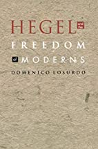 Hegel and the Freedom of Moderns by Domenico…