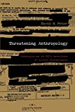 Price, David H.: Threatening Anthropology: McCarthyism and the FBI's Surveillance of Activist Anthropologists